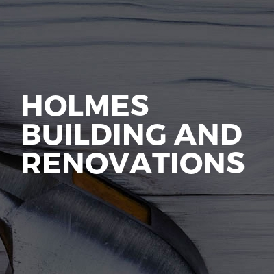 Holmes building and renovations