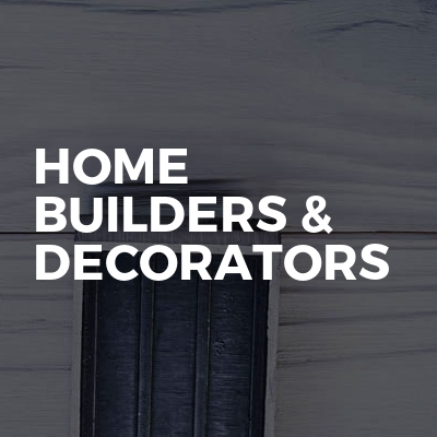 Home Builders & Decorators