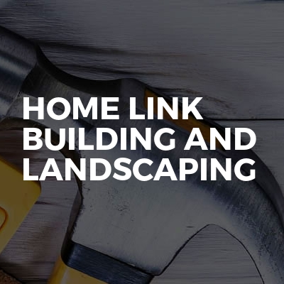 Home Link Building And Landscaping