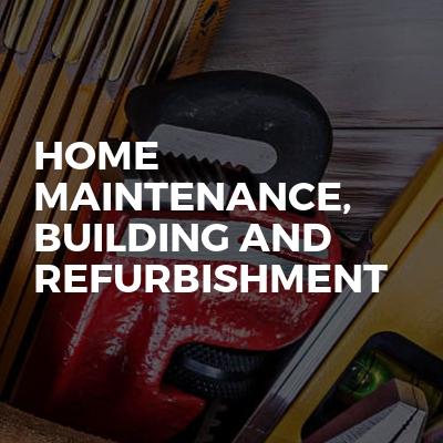 Home Maintenance, Building and Refurbishment