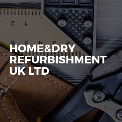 Home&dry refurbishment uk ltd