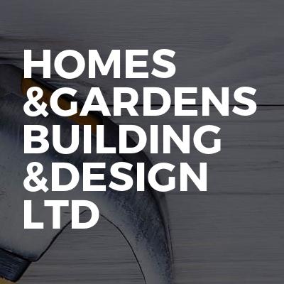 Homes &Gardens Building &Design Ltd