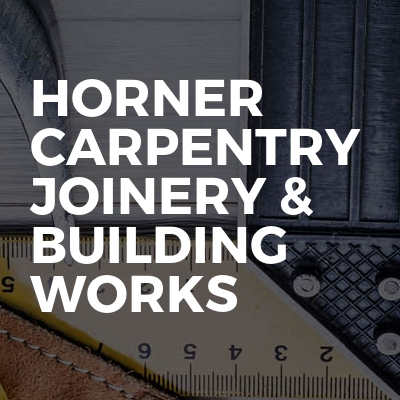 Horner carpentry joinery & building works