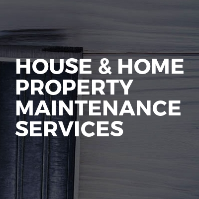 House & Home Property Maintenance Services