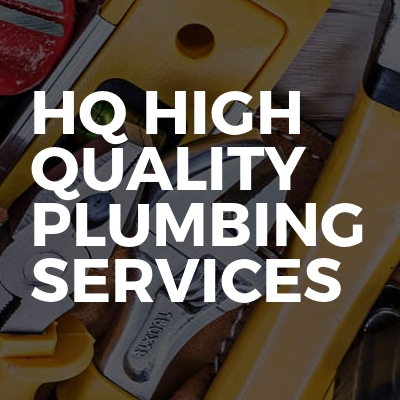 HQ HIGH QUALITY PLUMBING SERVICES