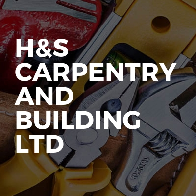 H&S Carpentry and Building Ltd