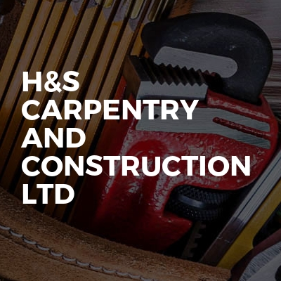 H&S Carpentry and Construction LTD