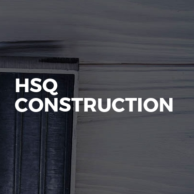 HSQ CONSTRUCTION