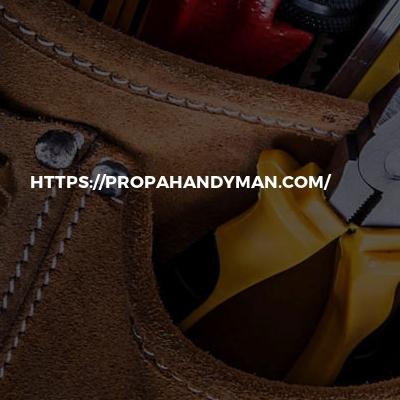 Https://propahandyman.com/