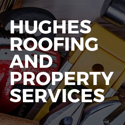 Hughes Roofing and Property Services