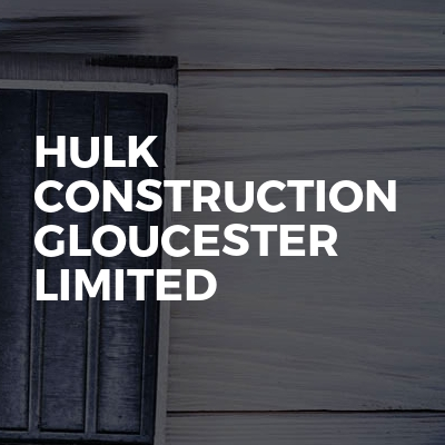 Hulk Construction Gloucester Limited