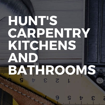 Hunt's carpentry kitchens and bathrooms