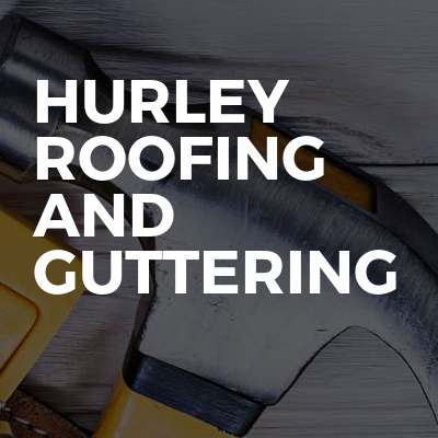 Hurley roofing and guttering