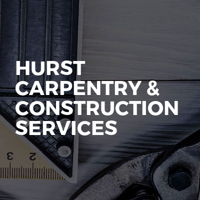 Hurst Carpentry & Construction Services