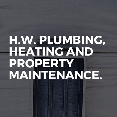 H.W. Plumbing, Heating and Property Maintenance.