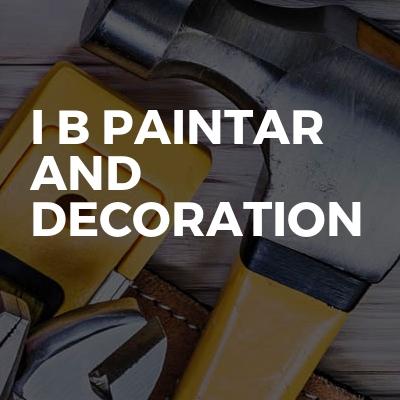 I B PAINTAR AND DECORATION
