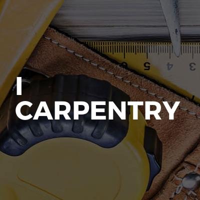 I Carpentry