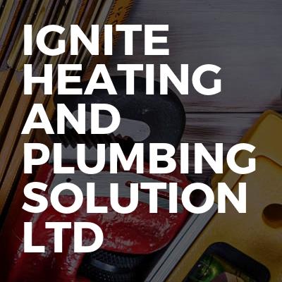 Ignite heating and plumbing solution Ltd