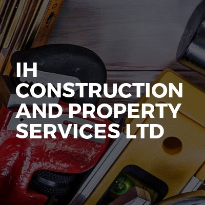 IH Construction and Property Services LTD