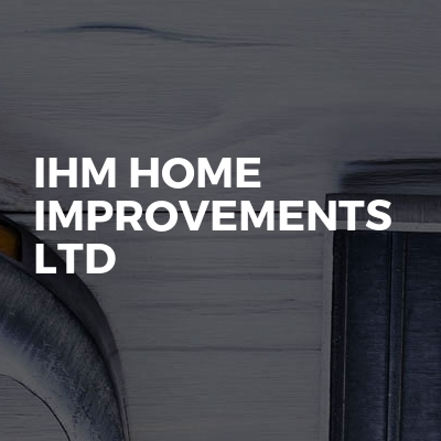 IHM Home Improvements LTD