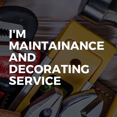 I'm maintainance and decorating service