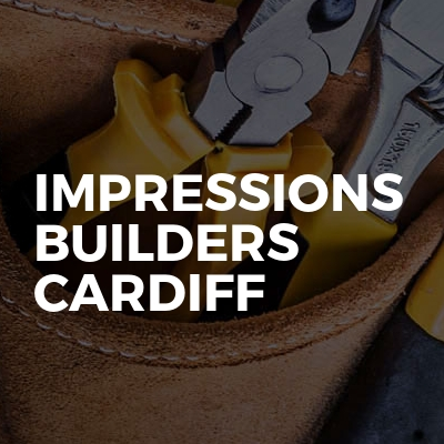 Impressions Builders Cardiff
