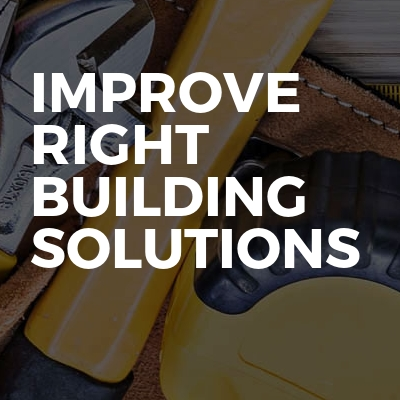 Improve Right Building Solutions