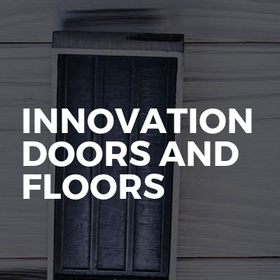 Innovation Doors and Floors
