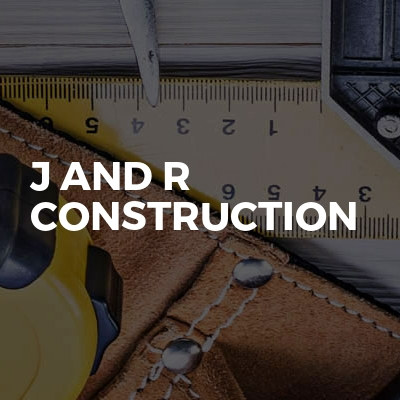 J And R Construction