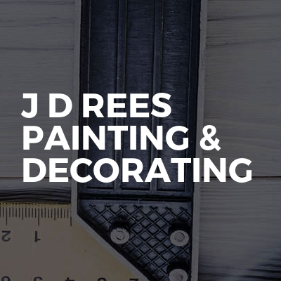 J D Rees Painting &  Decorating