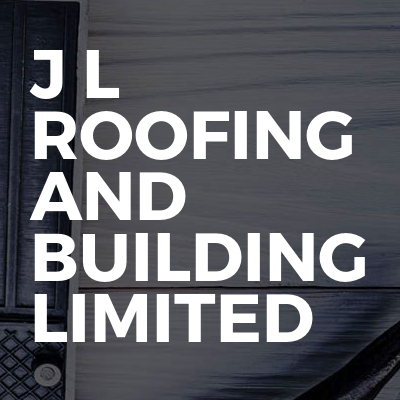J L ROOFING AND BUILDING LIMITED