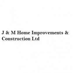 J & M Home Improvements & Construction Ltd