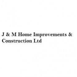 J & M Home Improvements & Construction Ltd