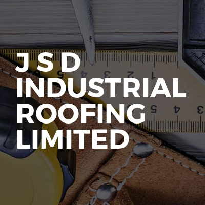 J S D Industrial Roofing Limited