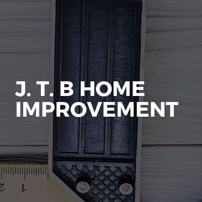 J. T. B Home Improvement