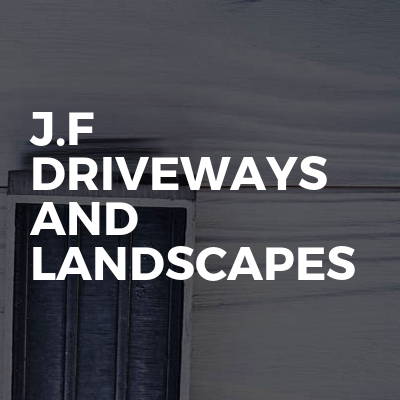 J.f driveways and landscapes