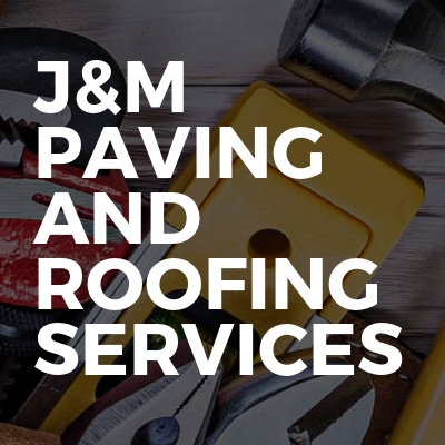 J&M Paving and Roofing Services