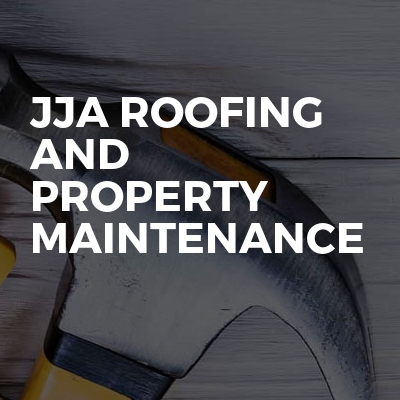 JJA ROOFING AND PROPERTY MAINTENANCE