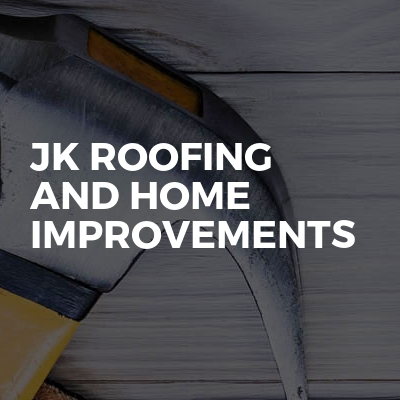 jk roofing and home improvements
