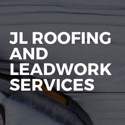 Jl roofing and Leadwork services