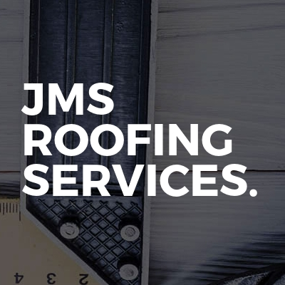Jms Roofing services.
