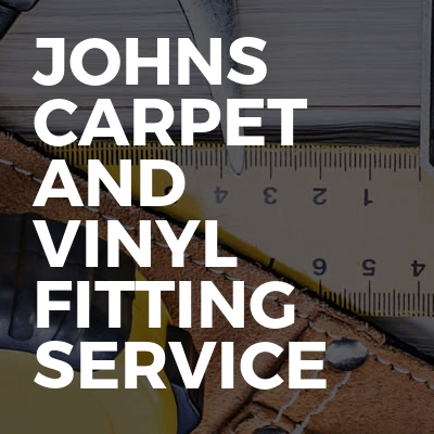 Johns Carpet and Vinyl Fitting Service