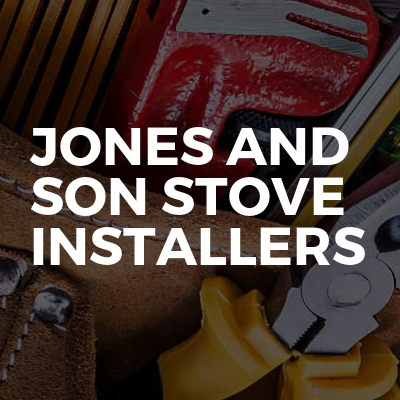 Jones And Son Stove Installers