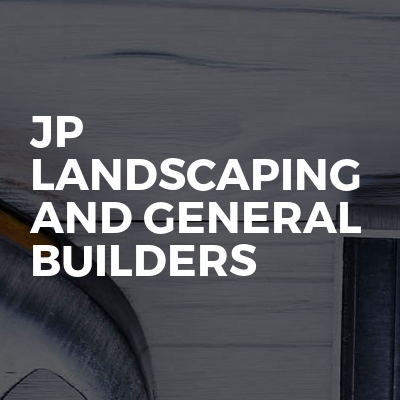 Jp Landscaping And General Builders