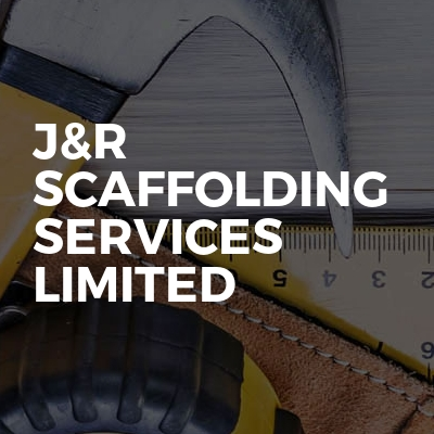 J&R Scaffolding Services Limited