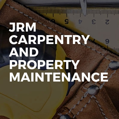 Jrm carpentry and property maintenance