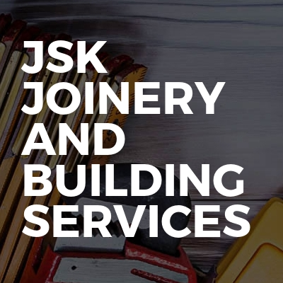 Jsk joinery and building services