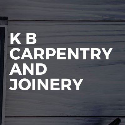K B carpentry and joinery