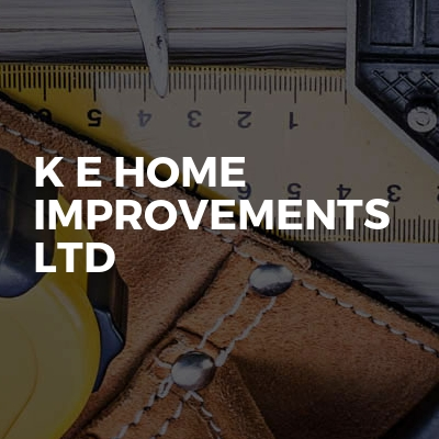 K E Home Improvements LTD