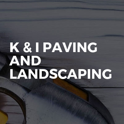 K & I Paving and Landscaping
